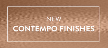 New Contempo Finishes
